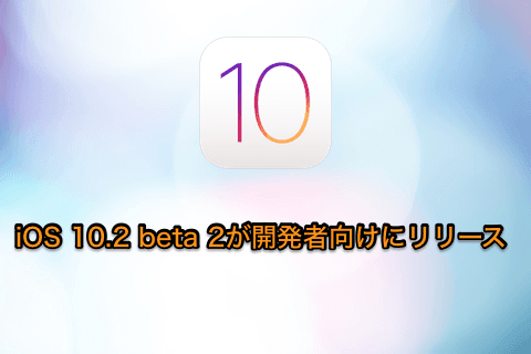 ios-10-2-beta-2-release-01.png
